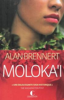 Moloka'i : la prisonnière du paradis - AlanBrennert