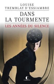 Les années du silence - LouiseTremblay-D'Essiambre