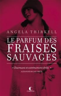 Le parfum des fraises sauvages - AngelaThirkell