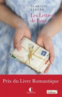 Les lettres de Rose - ClarisseSabard