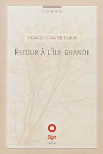 Retour à l'Ile-Grande - François-XavierBurin