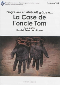 Progressez en anglais grâce à... La case de l'oncle Tom - Harriet Beecher Stowe