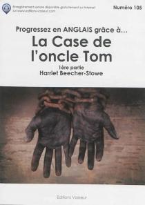Progressez en anglais grâce à... La case de l'oncle Tom - Harriet BeecherStowe