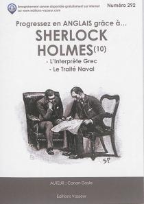 Progressez en anglais grâce à... Sherlock Holmes | Volume 10 - Arthur ConanDoyle