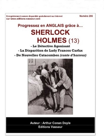 Progressez en anglais grâce à... Sherlock Holmes | Volume 13 - Arthur ConanDoyle