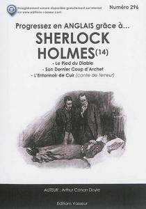 Progressez en anglais grâce à... Sherlock Holmes | Volume 14 - Arthur ConanDoyle