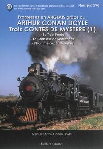 Progressez en anglais grâce à... Arthur Conan Doyle : trois contes de mystère | Volume 1 - Arthur ConanDoyle
