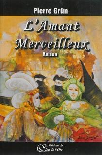 L'amant merveilleux - PierreGrün