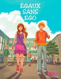 Egaux sans ego : histoires de filles et de garçons - Egalité par éducation