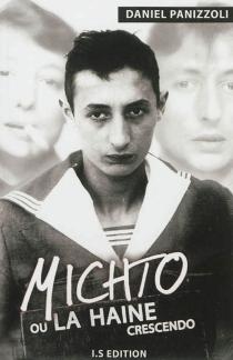 Michto ou La haine crescendo - DanielPanizzoli