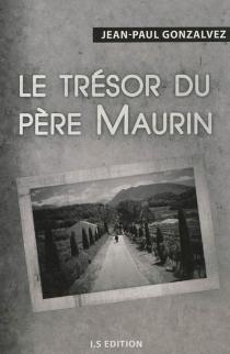 Le trésor du père Maurin - Jean-PaulGonzalvez