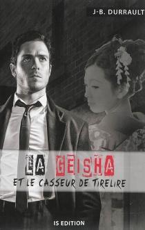 La geisha et le casseur de tirelire - Jean-BernardDurrault