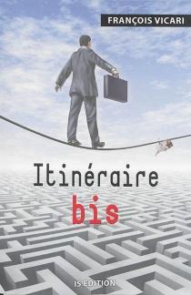 Itinéraire bis - FrançoisVicari