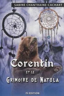 Corentin et le grimoire de Natula - SabineChantraine-Cachart