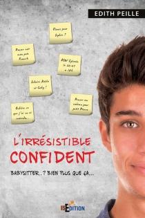 L'irrésistible confident - EdithPeille
