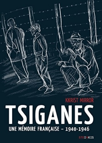 Tsiganes : une mémoire française, 1940-1946 : histoire du camp de Montreuil-Bellay - KkristMirror