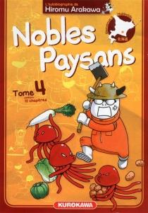 Nobles paysans : l'autobiographie de Hiromu Arakawa - HiromuArakawa