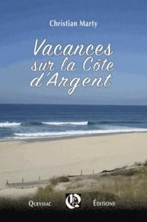 Vacances sur la Côte d'Argent - ChristianMarty