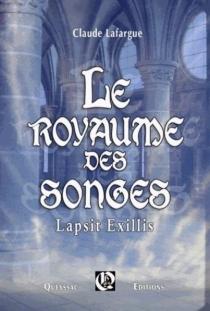 Le royaume des songes : lapsit exillis - ClaudeLafargue
