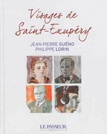Visages de Saint-Exupéry - Jean-PierreGuéno