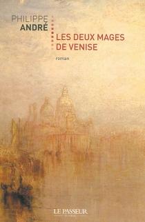 Les deux mages de Venise - PhilippeAndré