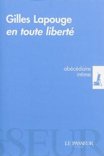 En toute liberté : abécédaire intime - GillesLapouge