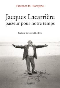 Jacques Lacarrière, passeur pour notre temps - FlorenceM.-Forsythe