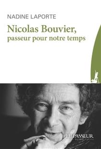 Nicolas Bouvier, passeur pour notre temps - NadineLaporte