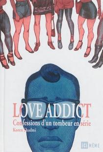 Love addict : confessions d'un tombeur en série - KorenShadmi
