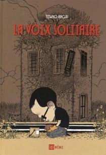 La voix solitaire - TizianoAngri