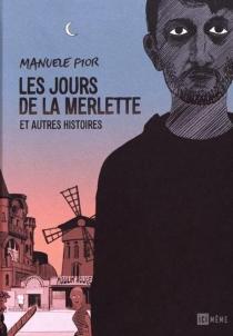 Les jours de la Merlette : et autres histoires - ManueleFior