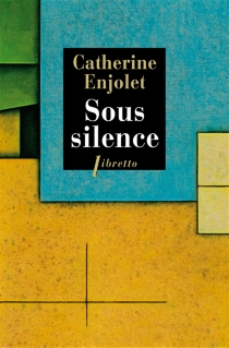 Sous silence - CatherineEnjolet
