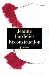 Reconstruction - JeanneCordelier