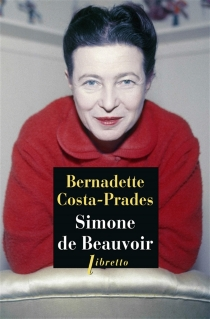Simone de Beauvoir : biographie - Bernadette Costa-Prades