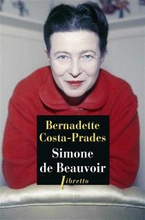 Simone de Beauvoir : biographie - BernadetteCosta-Prades