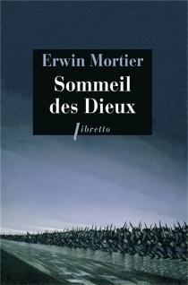 Sommeil des dieux - ErwinMortier