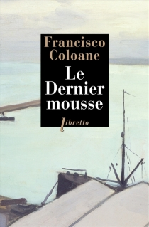 Le dernier mousse - Francisco Coloane