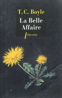 La belle affaire - T. Coraghessan Boyle
