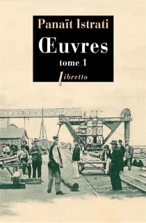 Oeuvres | Volume 1 - PanaïtIstrati