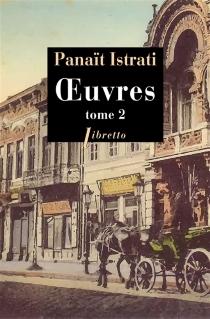 Oeuvres | Volume 2 - PanaïtIstrati