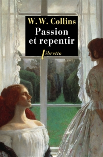 Passion et repentir - Wilkie Collins