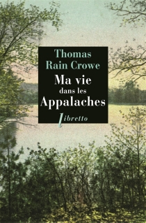 Ma vie dans les Appalaches - Thomas RainCrowe
