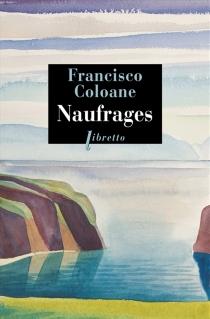 Naufrages - FranciscoColoane