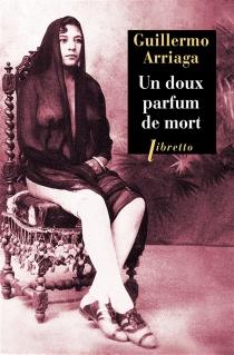 Un doux parfum de mort - GuillermoArriaga
