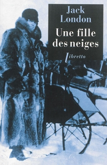 Une fille des neiges - Jack London