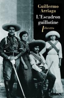L'escadron guillotine - GuillermoArriaga