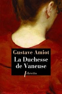 La duchesse de Vaneuse - GustaveAmiot