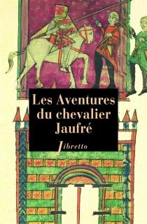 Les aventures du chevalier Jaufré -