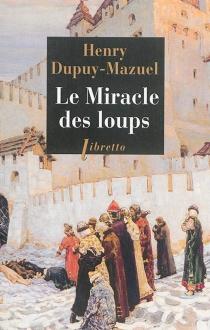 Le miracle des loups - HenryDupuy-Mazuel
