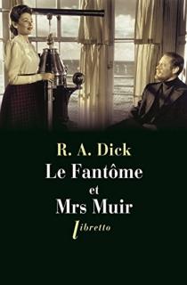 Le fantôme et Mrs Muir - R. A.Dick